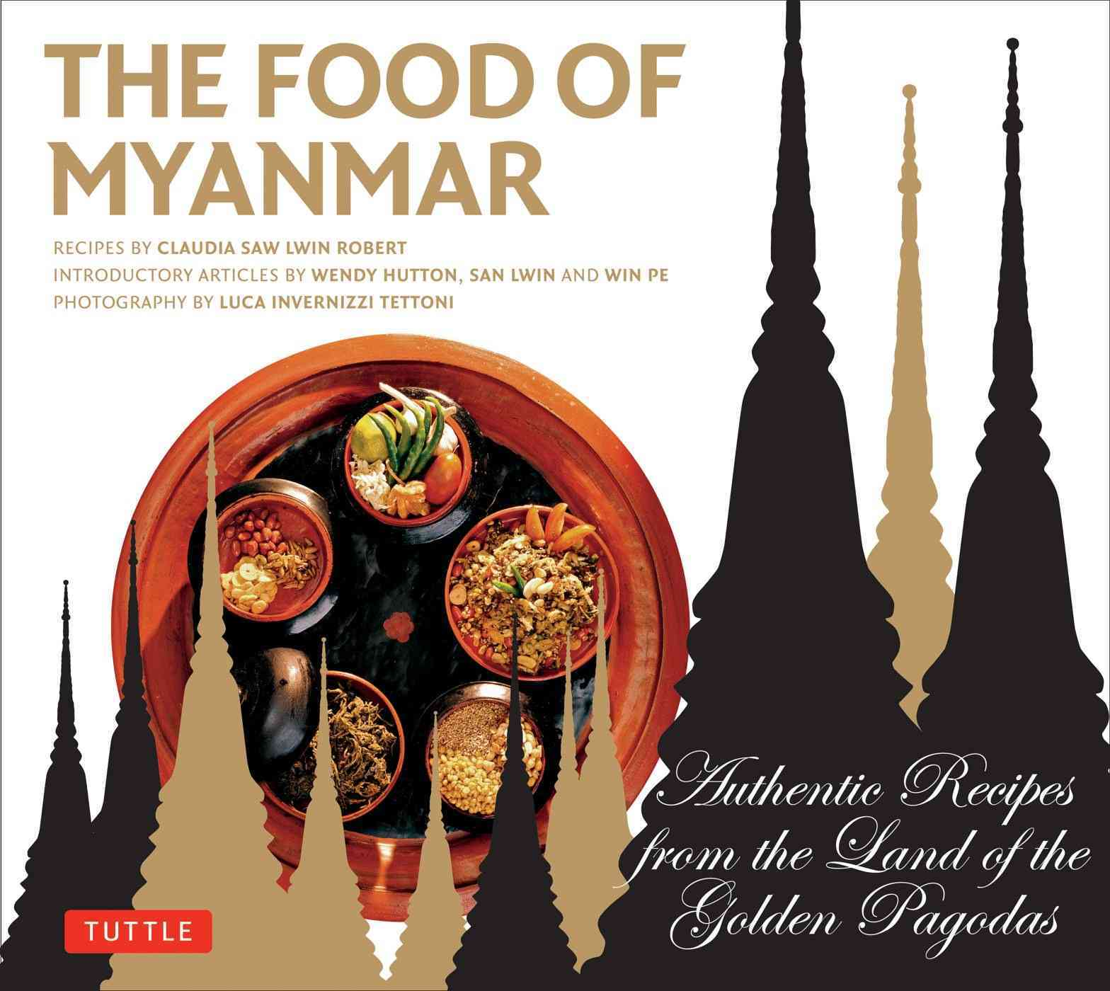 The Food of Myanmar By Robert, Claudia Saw Lwin/ Pe, Win/ Hutton, Wendy