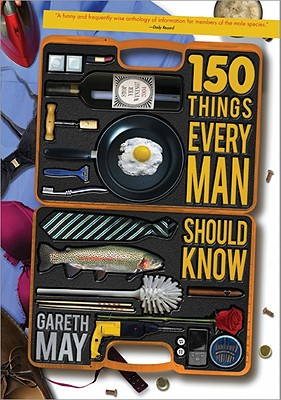 150 Things Every Man Should Know By May, Gareth